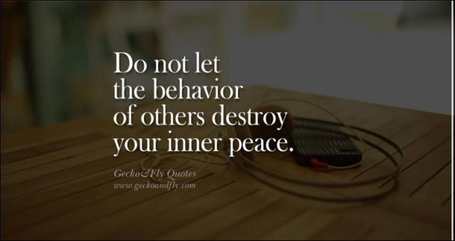 do not let the behavior of others inner peace